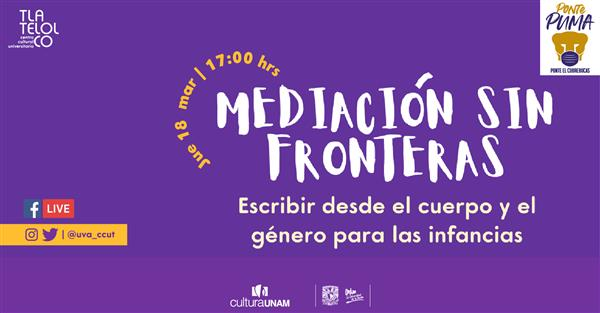 <p>Mediación sin Fronteras: Escribir desde el cuerpo y el género para las infancias</p>
