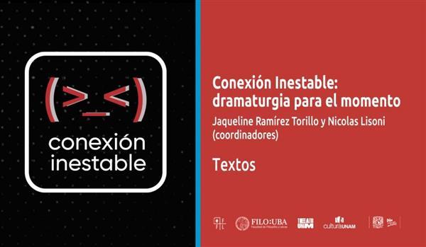 Teatro UNAM  Conexión Inestable
