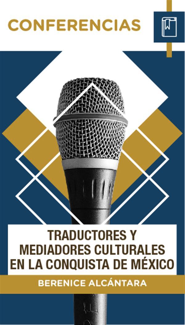 Traductores y mediadores culturales en la conquista de México