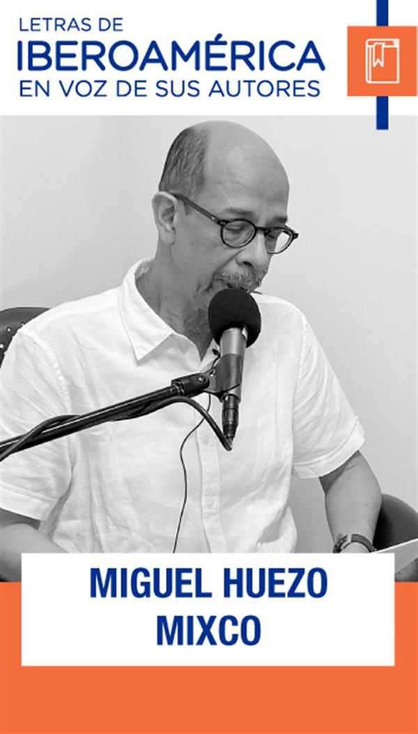 En voz de Miguel Huezo Mixco